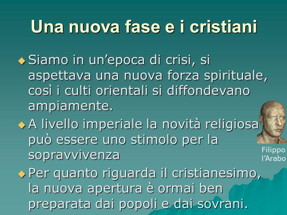Una nuova fase e i cristiani