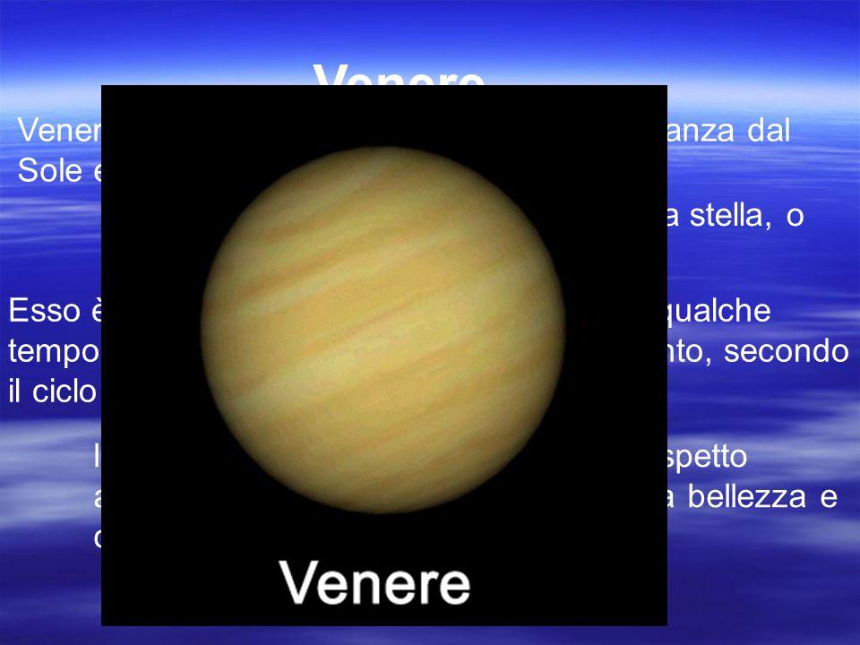 Venere Venere è il secondo pianeta in ordine di distanza dal Sole ed è anche il più vicino a noi.