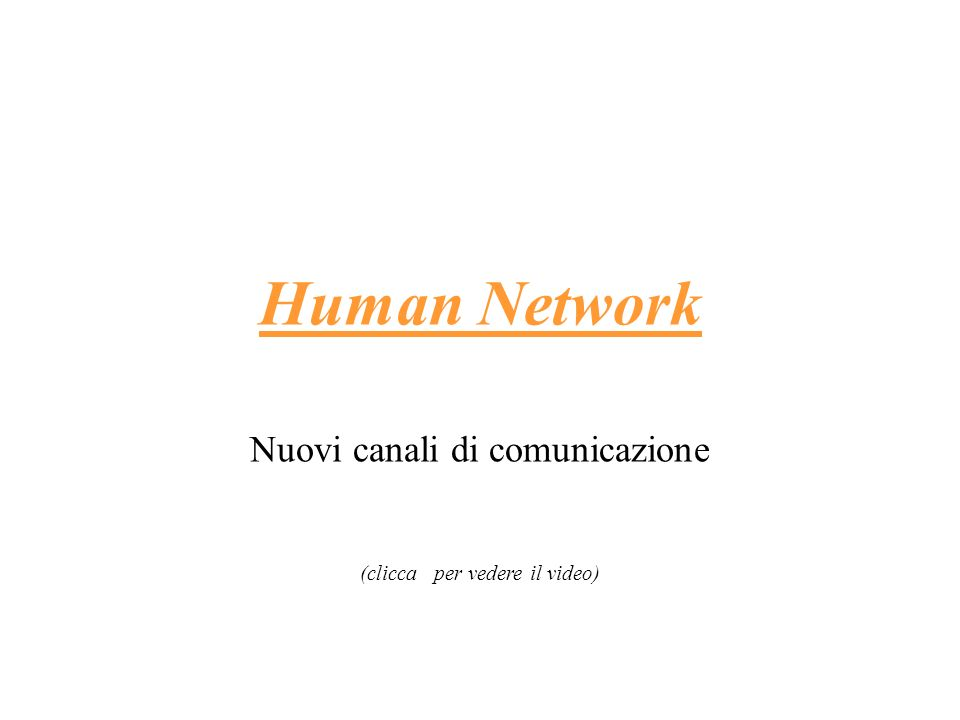 Human Network Nuovi canali di comunicazione