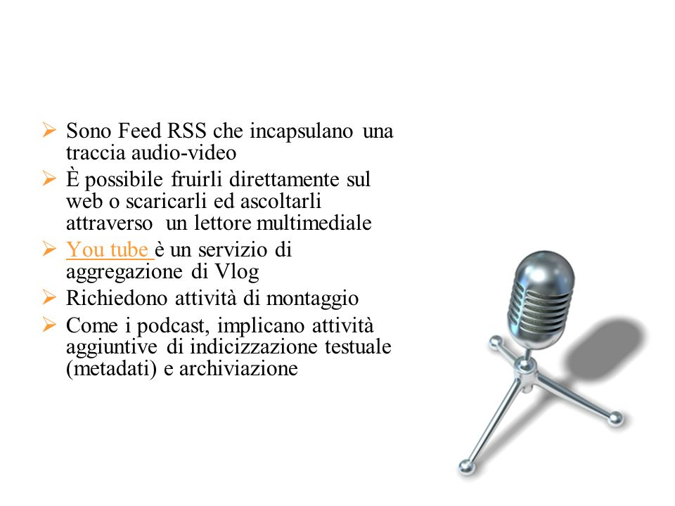 Sono Feed RSS che incapsulano una traccia audio-video