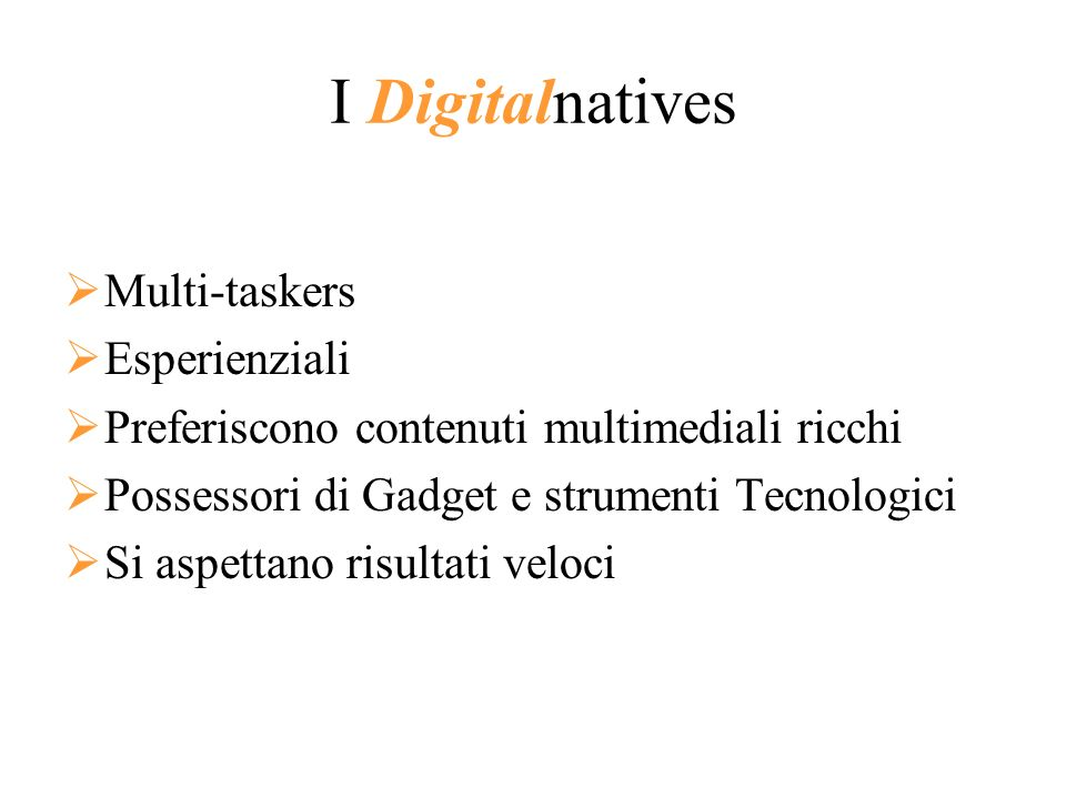 I Digitalnatives Multi-taskers Esperienziali