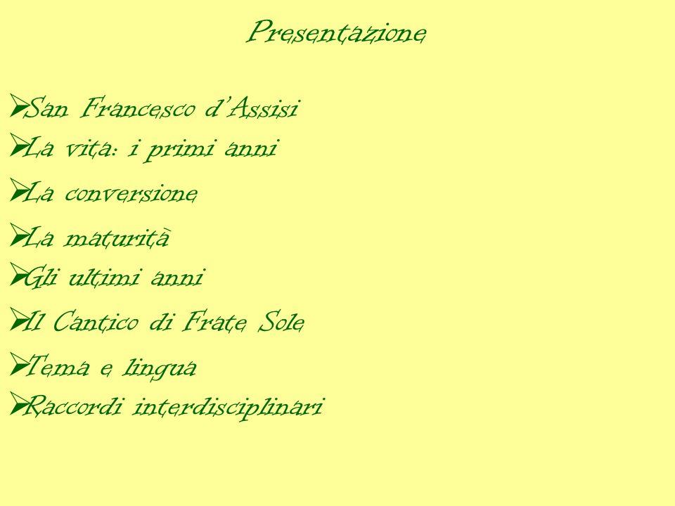 Presentazione San Francesco d'Assisi La vita: i primi anni