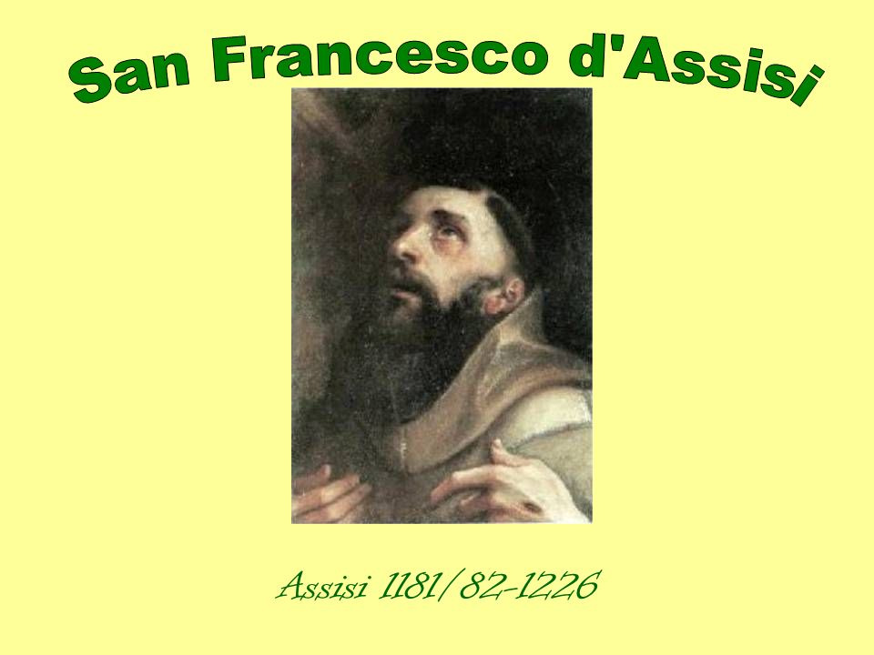 San Francesco d Assisi Assisi 1181/82-1226