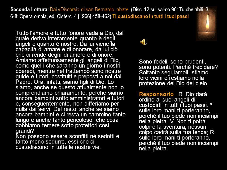 Seconda Lettura: Dai «Discorsi» di san Bernardo, abate (Disc