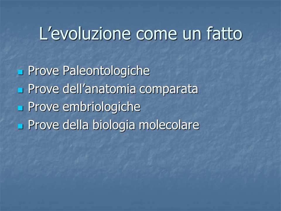 L'evoluzione come un fatto