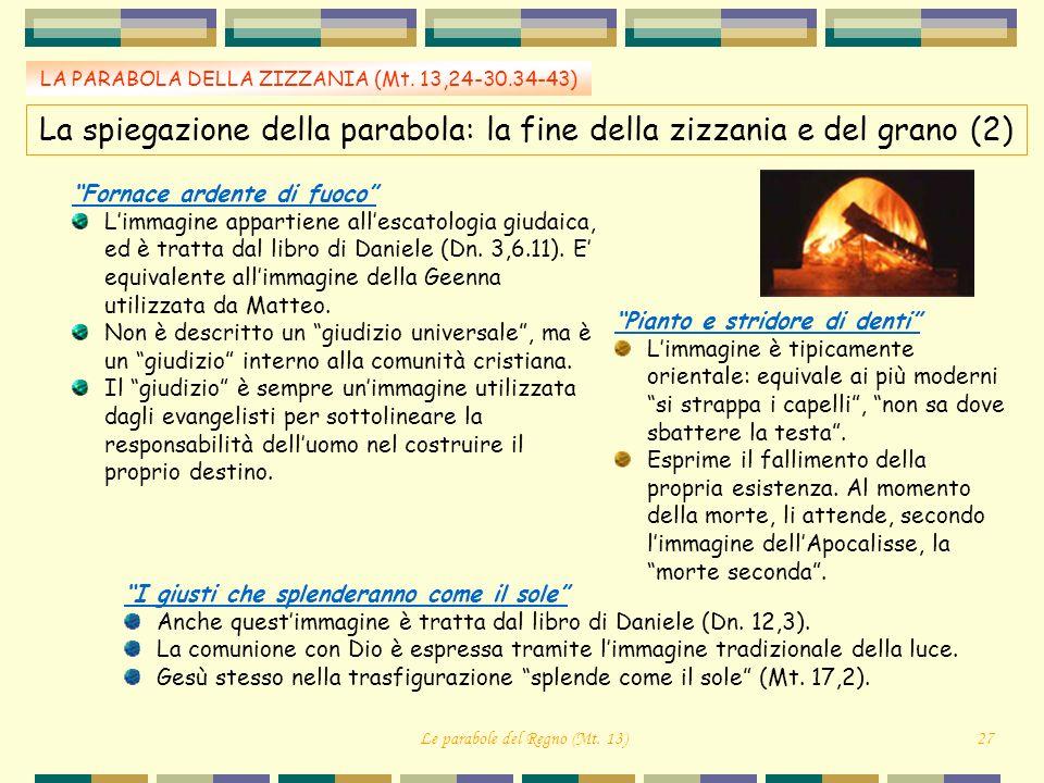 La spiegazione della parabola: la fine della zizzania e del grano (2)