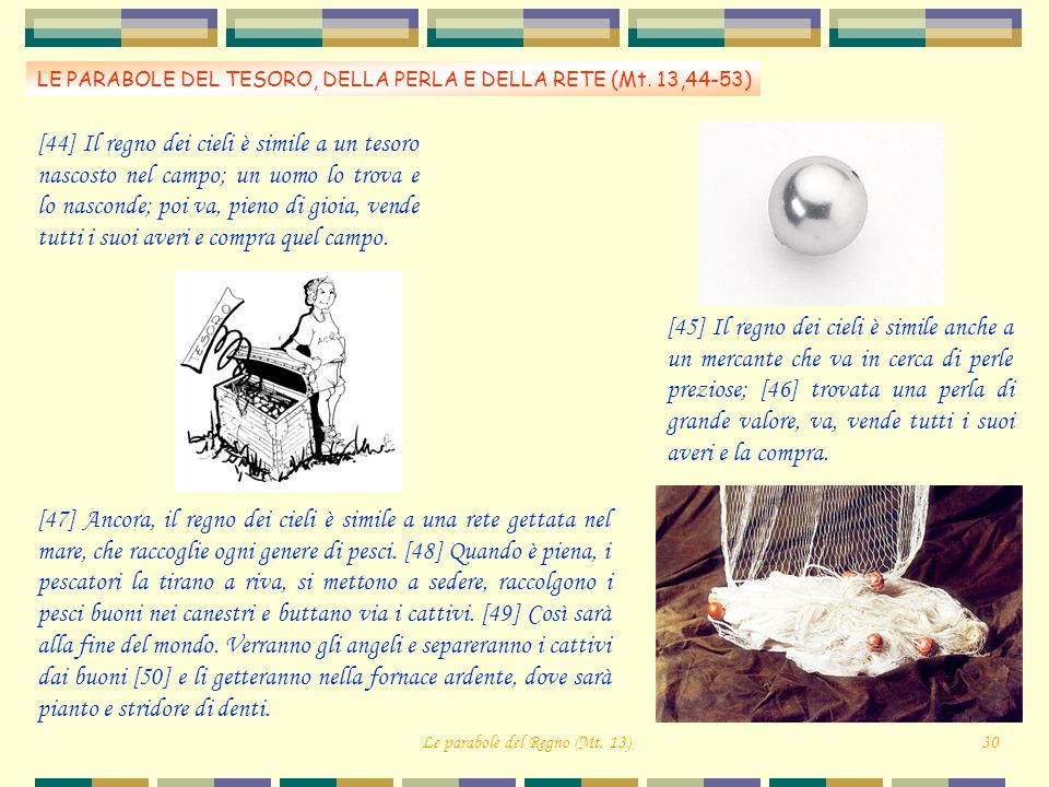 LE PARABOLE DEL TESORO, DELLA PERLA E DELLA RETE (Mt. 13,44-53)