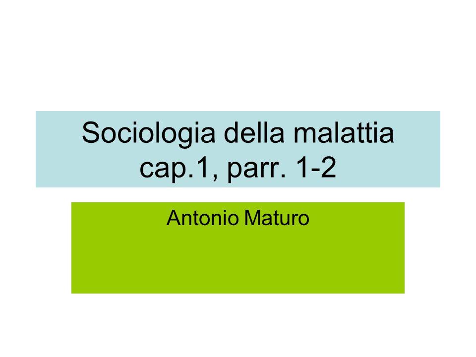 Sociologia della malattia cap.1, parr. 1-2