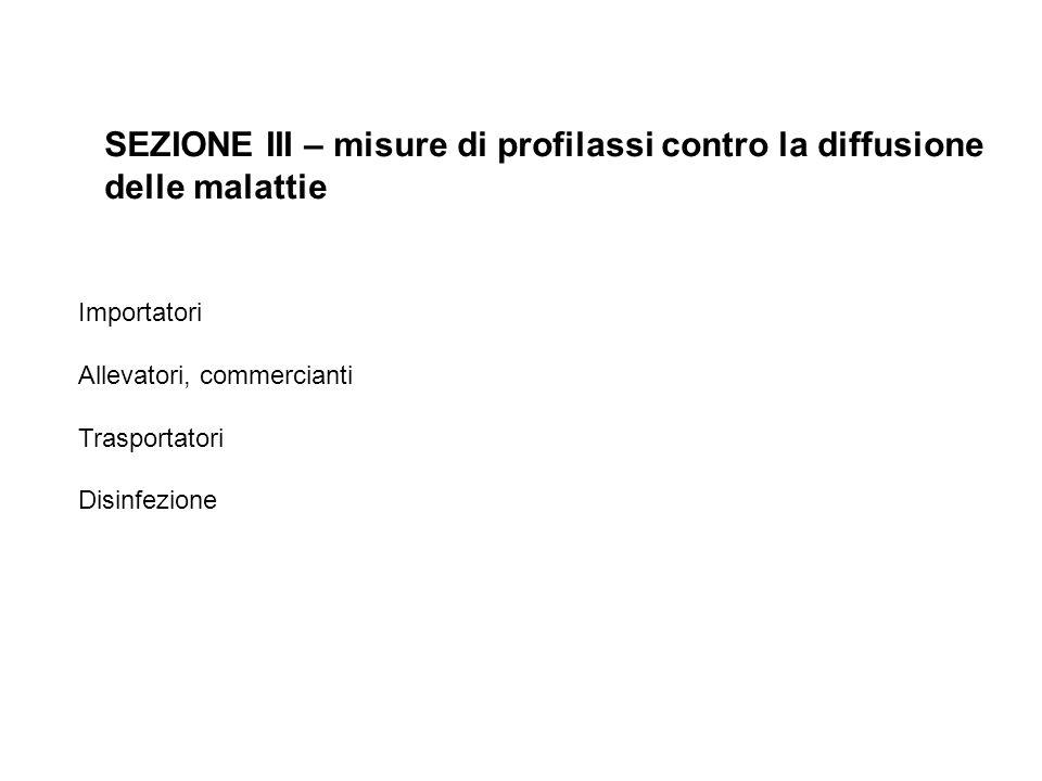 SEZIONE III – misure di profilassi contro la diffusione delle malattie