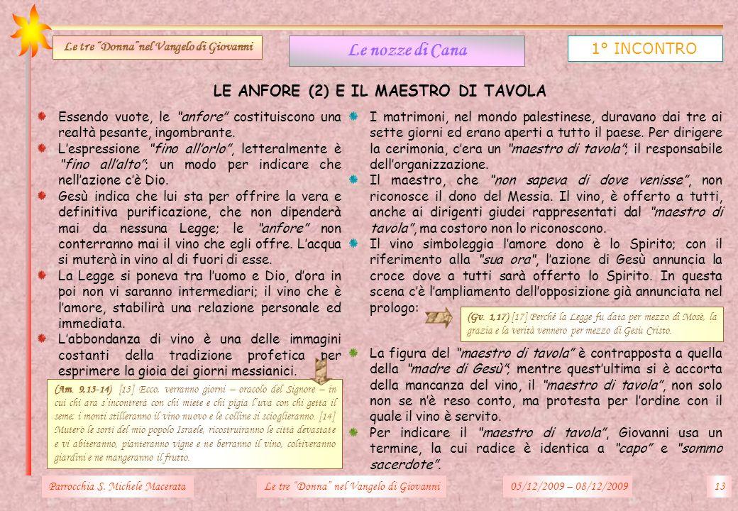 Le nozze di Cana 1° INCONTRO LE ANFORE (2) E IL MAESTRO DI TAVOLA