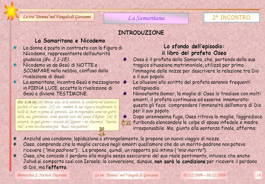 La Samaritana 2° INCONTRO INTRODUZIONE La Samaritana e Nicodemo