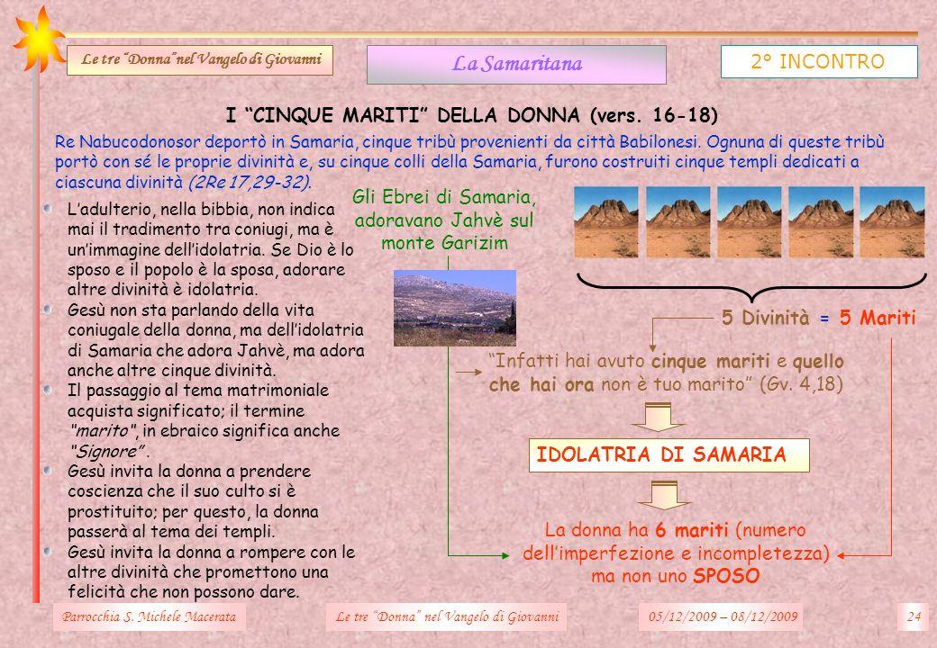 La Samaritana 2° INCONTRO I CINQUE MARITI DELLA DONNA (vers. 16-18)