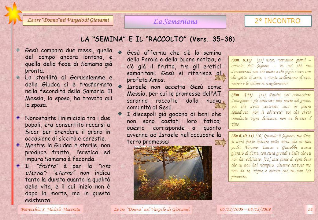 La Samaritana 2° INCONTRO LA SEMINA E IL RACCOLTO (Vers. 35-38)