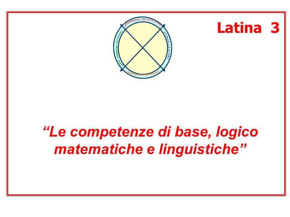 Le competenze di base, logico matematiche e linguistiche