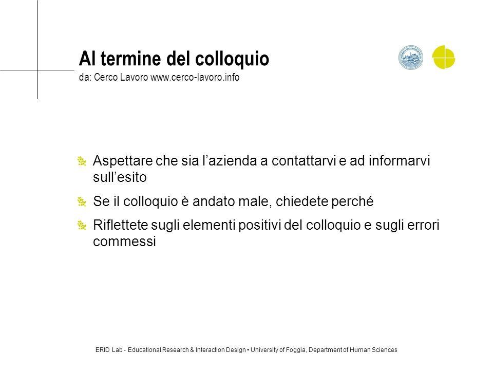 Al termine del colloquio da: Cerco Lavoro www.cerco-lavoro.info