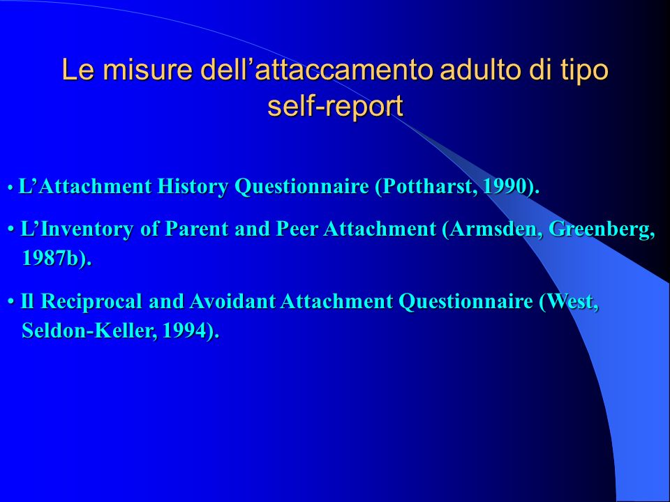 Le misure dell'attaccamento adulto di tipo self-report