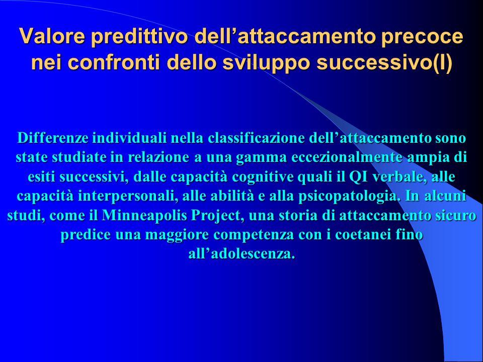 Valore predittivo dell'attaccamento precoce nei confronti dello sviluppo successivo(I)