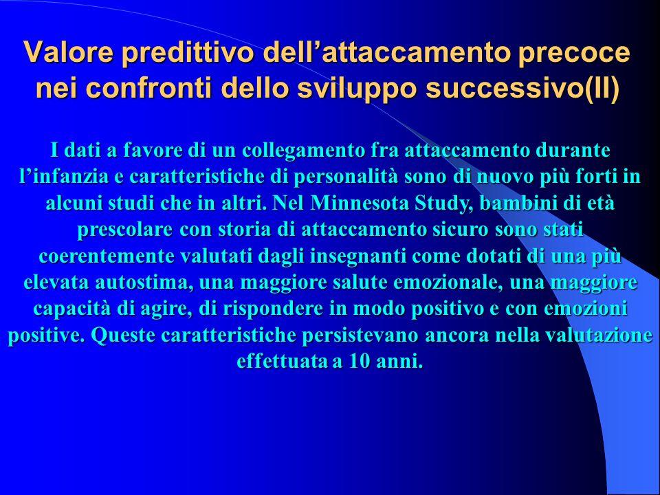 Valore predittivo dell'attaccamento precoce nei confronti dello sviluppo successivo(II)