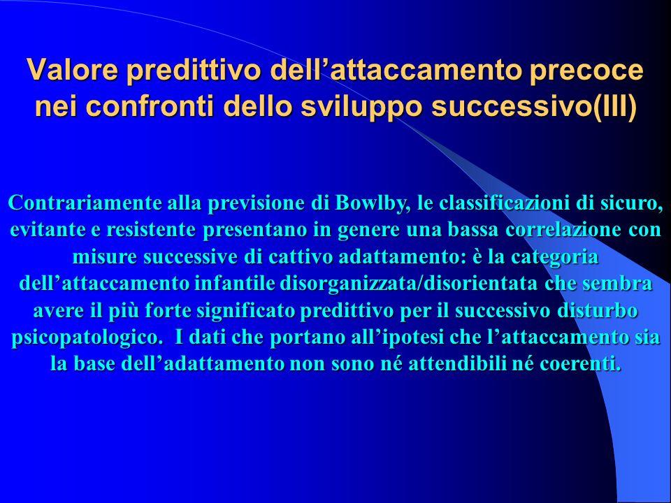 Valore predittivo dell'attaccamento precoce nei confronti dello sviluppo successivo(III)