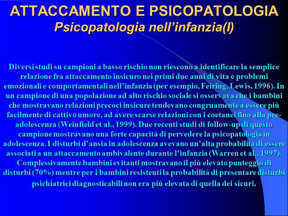 ATTACCAMENTO E PSICOPATOLOGIA Psicopatologia nell'infanzia(I)