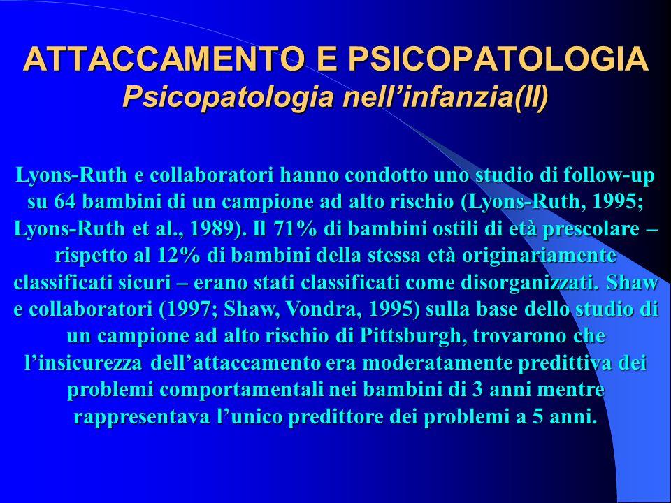 ATTACCAMENTO E PSICOPATOLOGIA Psicopatologia nell'infanzia(II)