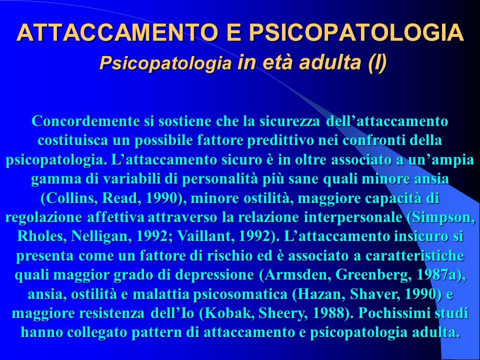 ATTACCAMENTO E PSICOPATOLOGIA Psicopatologia in età adulta (I)