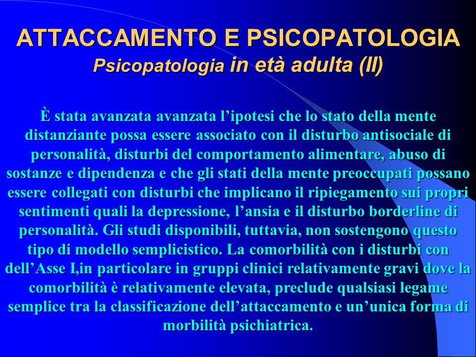 ATTACCAMENTO E PSICOPATOLOGIA Psicopatologia in età adulta (II)
