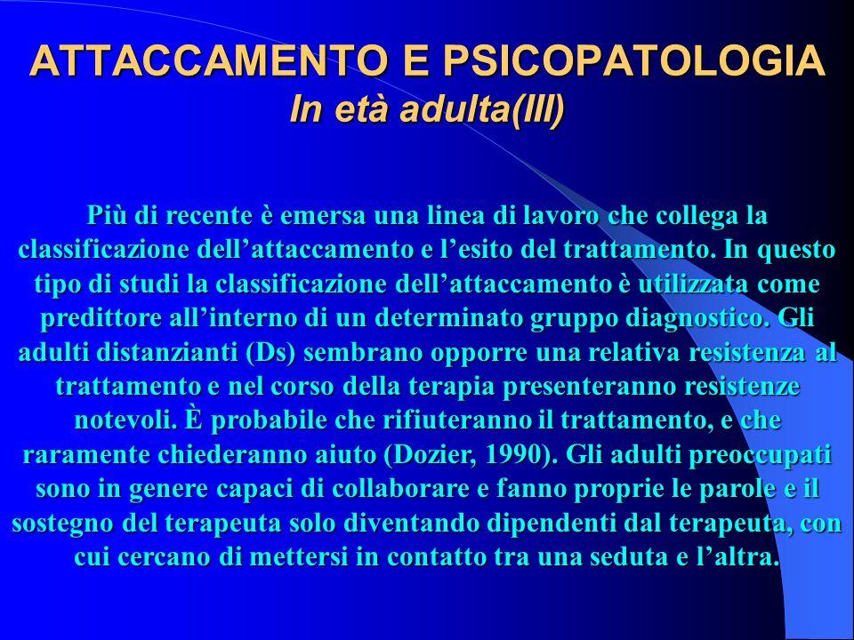ATTACCAMENTO E PSICOPATOLOGIA In età adulta(III)