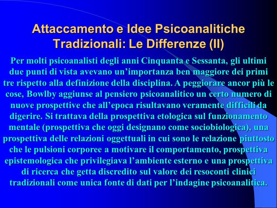 Attaccamento e Idee Psicoanalitiche Tradizionali: Le Differenze (II)