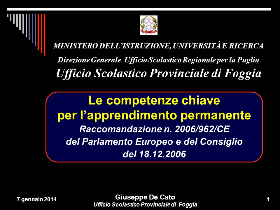 Ufficio Scolastico Provinciale di Foggia Le competenze chiave