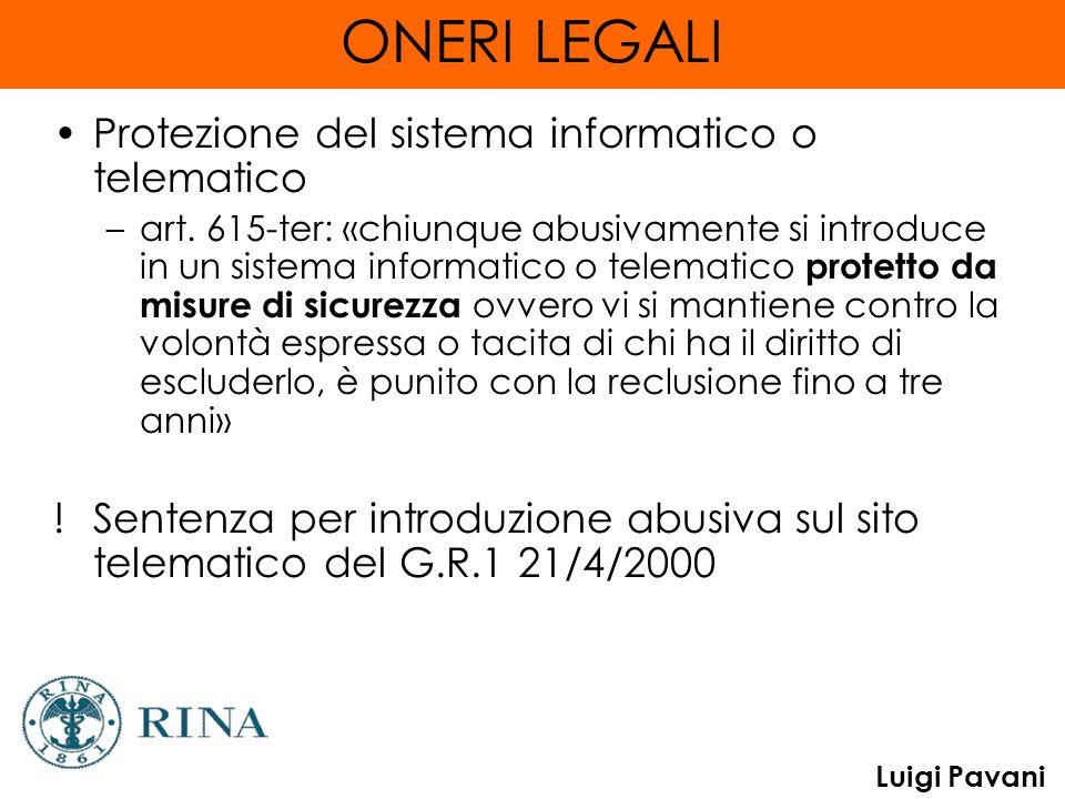 ONERI LEGALI Protezione del sistema informatico o telematico