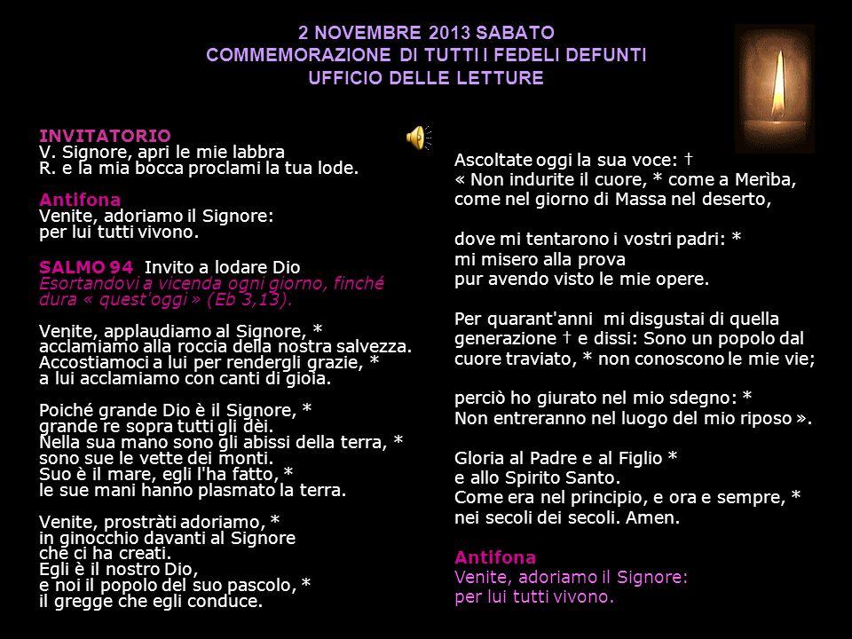 2 NOVEMBRE 2013 SABATO COMMEMORAZIONE DI TUTTI I FEDELI DEFUNTI UFFICIO DELLE LETTURE