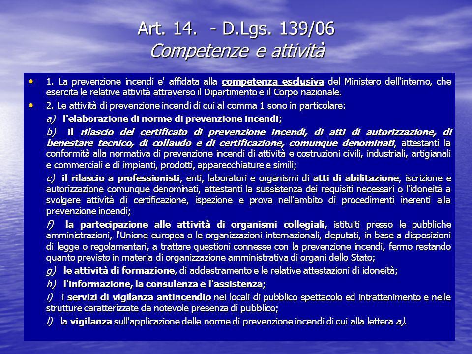 Art. 14. - D.Lgs. 139/06 Competenze e attività