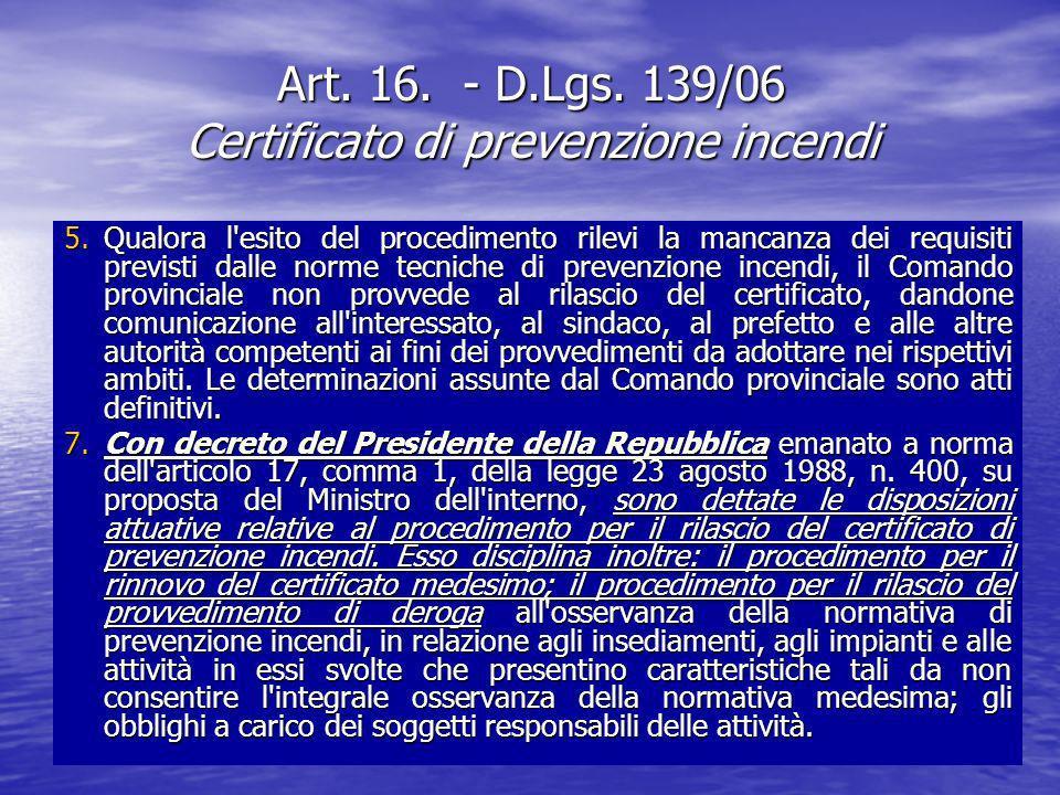 Art. 16. - D.Lgs. 139/06 Certificato di prevenzione incendi