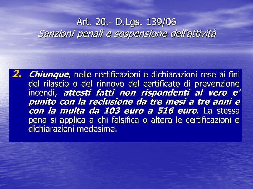 Art. 20.- D.Lgs. 139/06 Sanzioni penali e sospensione dell attività