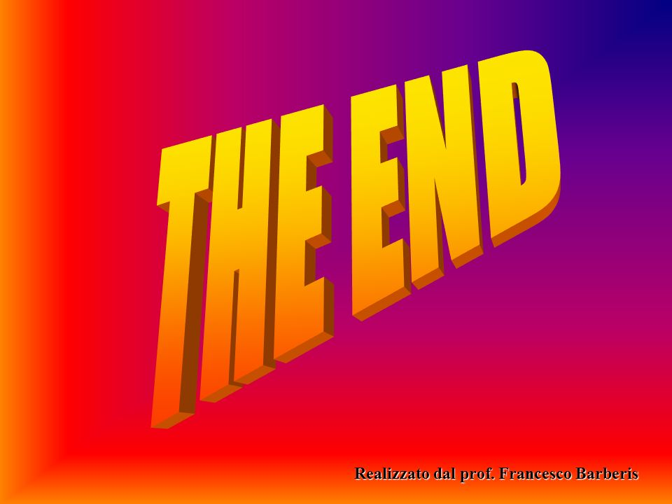 THE END Realizzato dal prof. Francesco Barberis