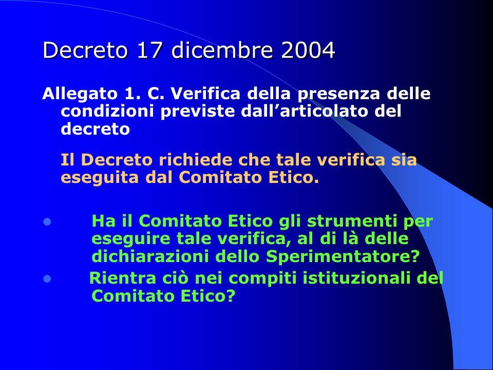 Decreto 17 dicembre 2004Allegato 1. C. Verifica della presenza delle condizioni previste dall'articolato del decreto.