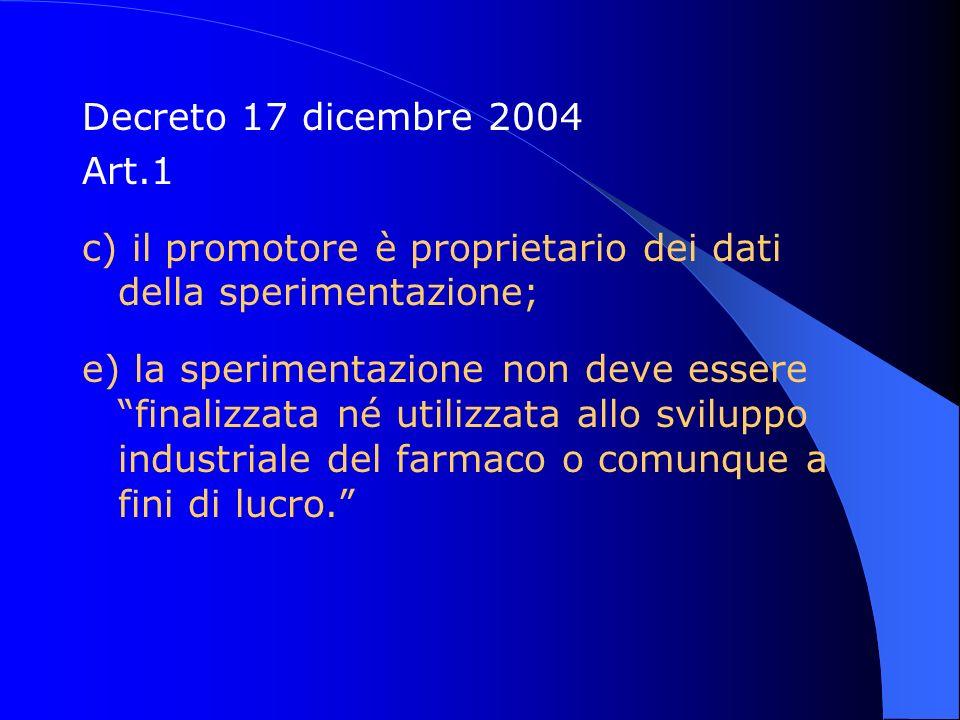 Decreto 17 dicembre 2004 Art.1. c) il promotore è proprietario dei dati della sperimentazione;
