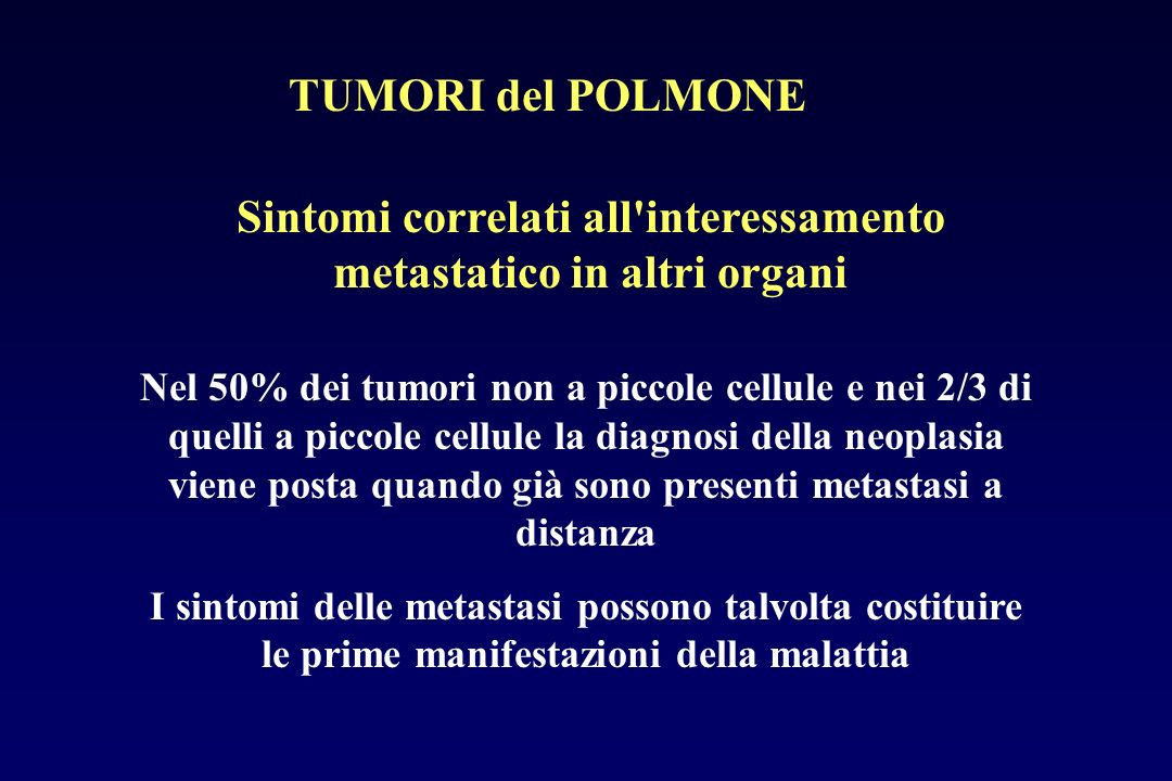 Sintomi correlati all interessamento metastatico in altri organi