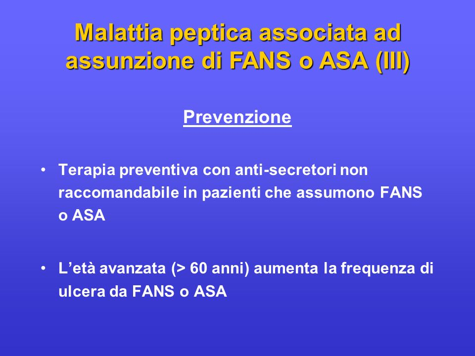Malattia peptica associata ad assunzione di FANS o ASA (III)