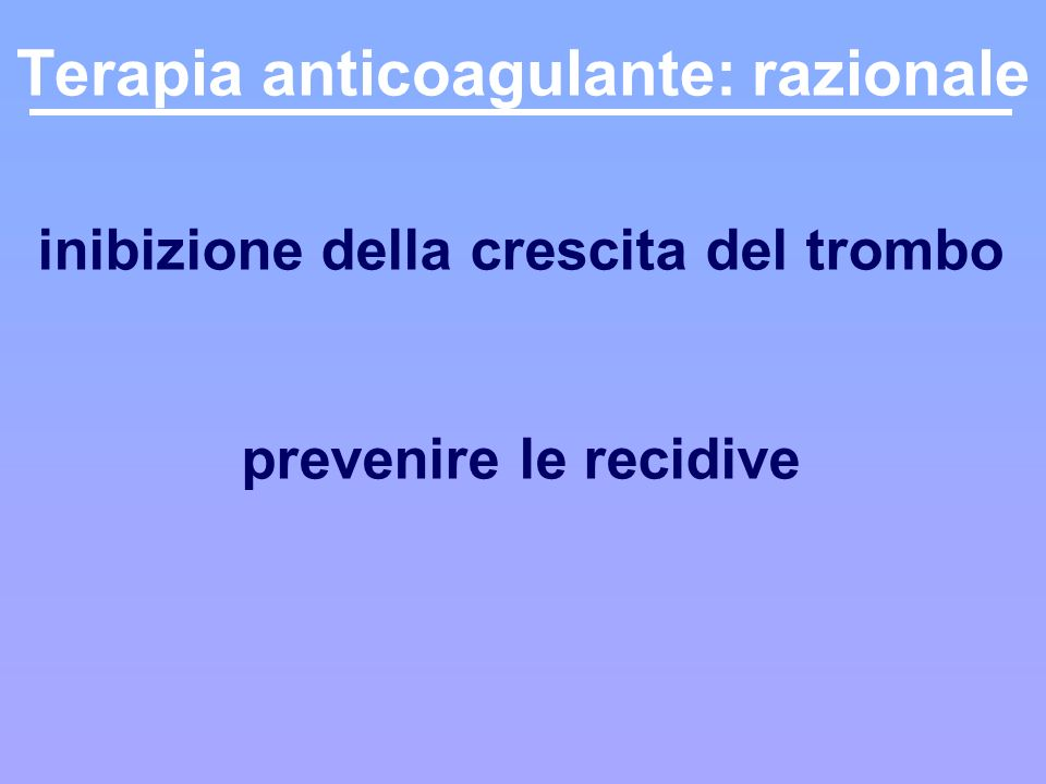 Terapia anticoagulante: razionale