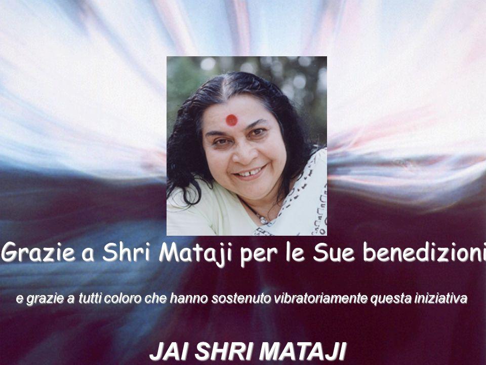 Grazie a Shri Mataji per le Sue benedizioni