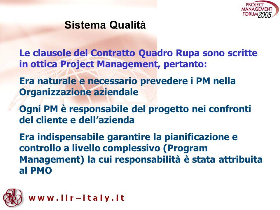 Sistema QualitàLe clausole del Contratto Quadro Rupa sono scritte in ottica Project Management, pertanto: