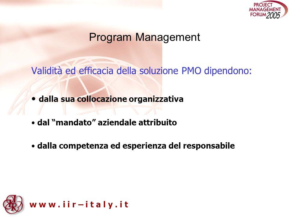 Program Management Validità ed efficacia della soluzione PMO dipendono: dalla sua collocazione organizzativa.