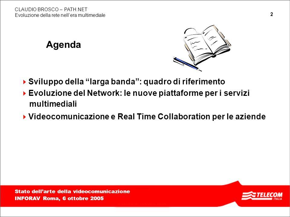 Agenda Sviluppo della larga banda : quadro di riferimento