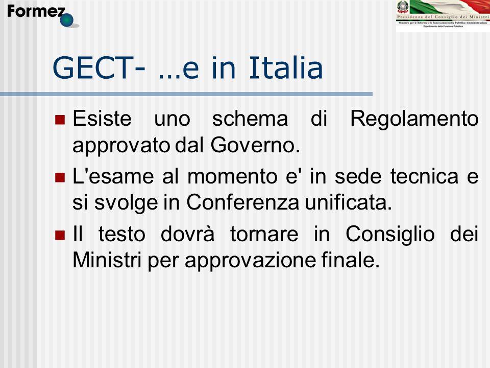 GECT- …e in Italia Esiste uno schema di Regolamento approvato dal Governo.