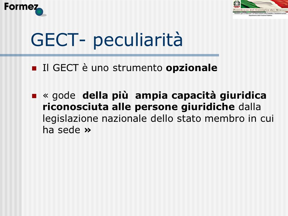 GECT- peculiarità Il GECT è uno strumento opzionale