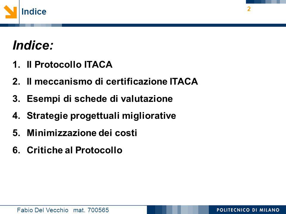 Indice: Il Protocollo ITACA Il meccanismo di certificazione ITACA