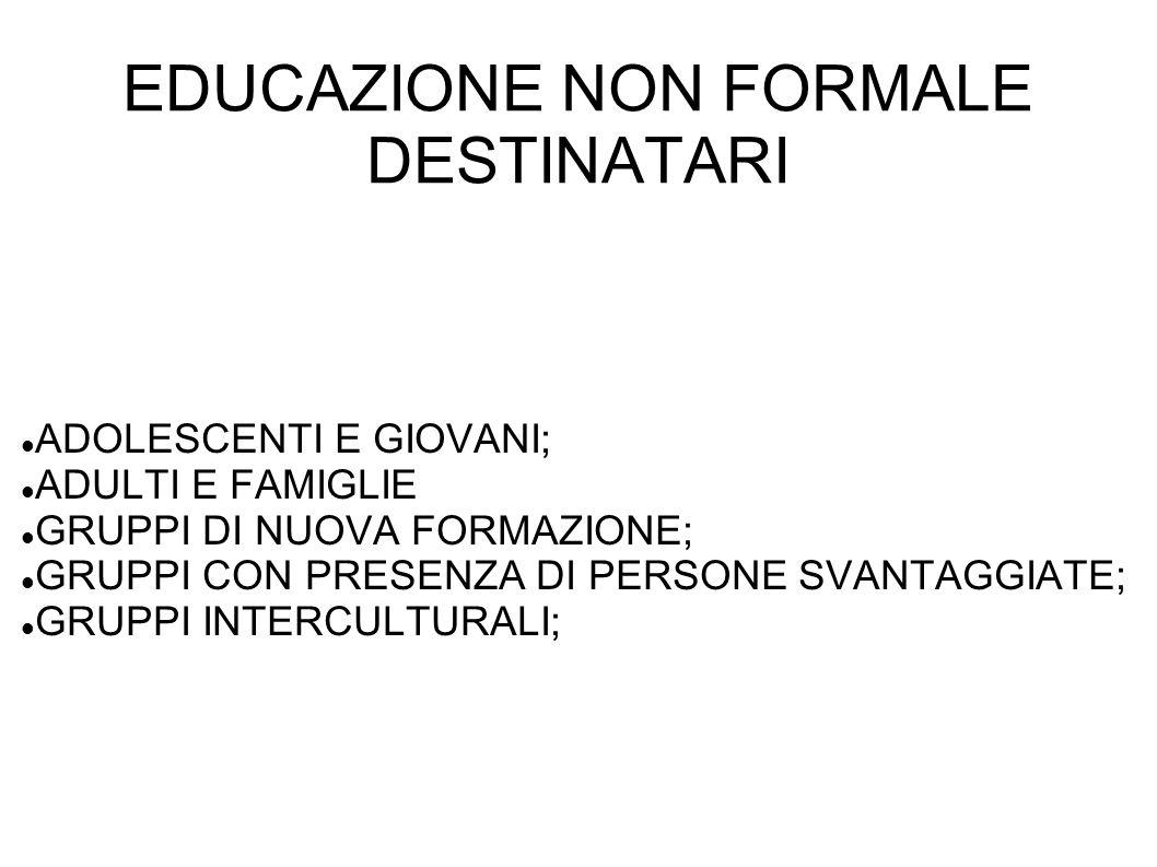 EDUCAZIONE NON FORMALE DESTINATARI