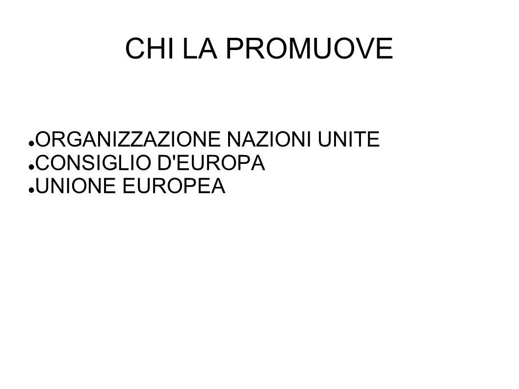 ORGANIZZAZIONE NAZIONI UNITE CONSIGLIO D EUROPA UNIONE EUROPEA